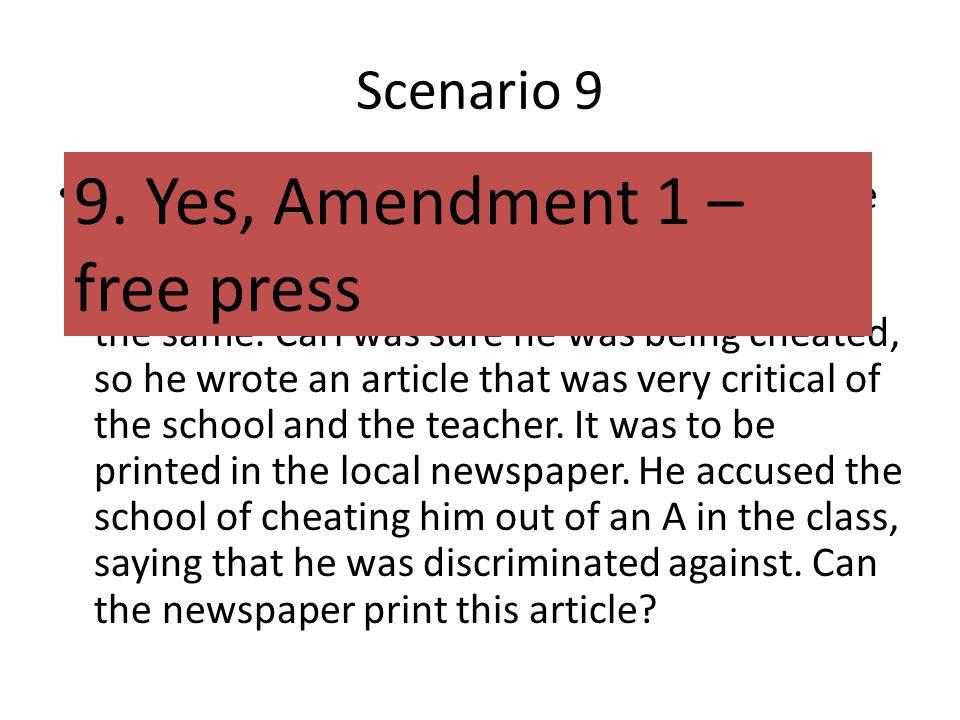 9. Yes, Amendment 1 – free press