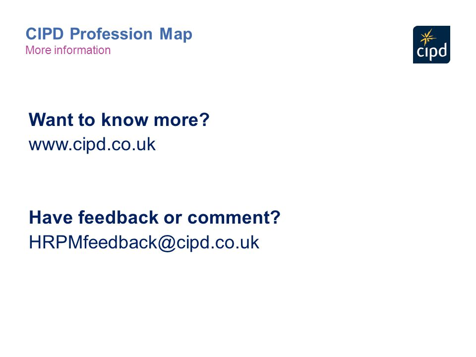 Have feedback or comment HRPMfeedback@cipd.co.uk