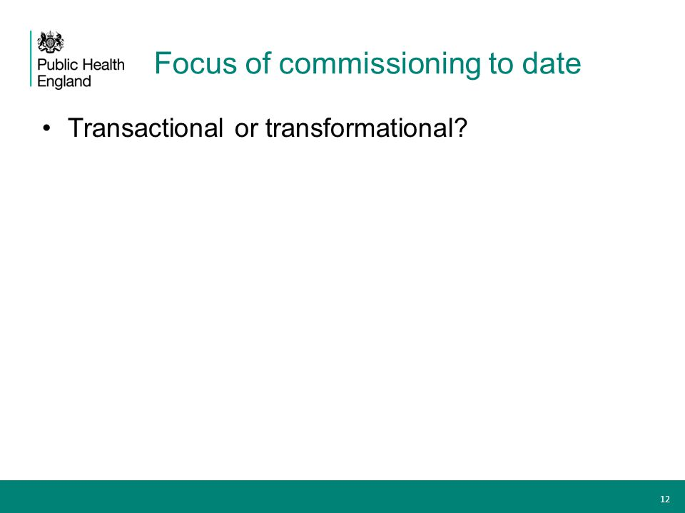 Focus of commissioning to date