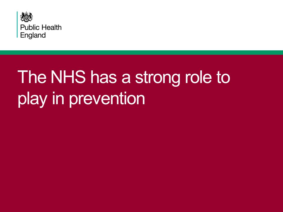 The NHS has a strong role to play in prevention