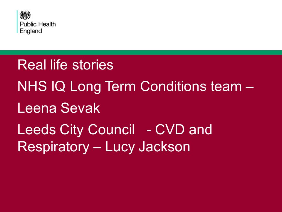 Real life stories NHS IQ Long Term Conditions team – Leena Sevak.
