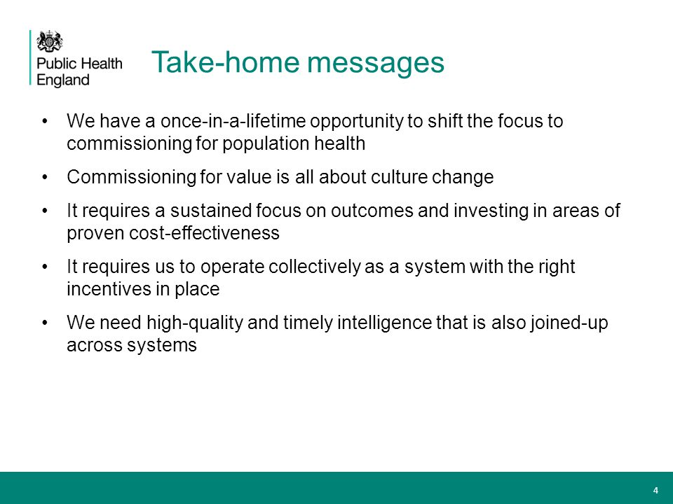 Take-home messages We have a once-in-a-lifetime opportunity to shift the focus to commissioning for population health.