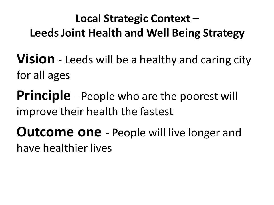 Local Strategic Context – Leeds Joint Health and Well Being Strategy