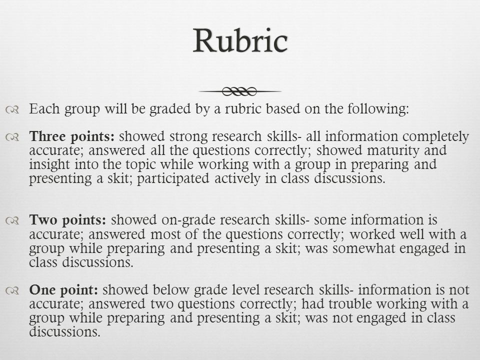 Rubric Each group will be graded by a rubric based on the following: