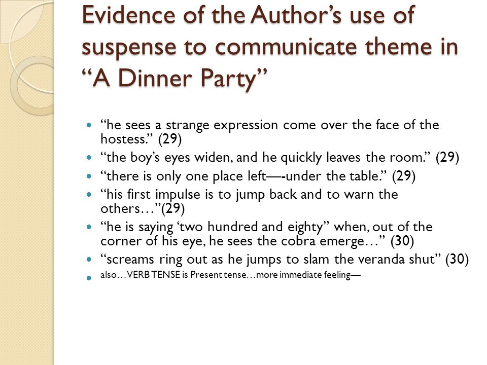 Evidence of the Author's use of suspense to communicate theme in A Dinner Party