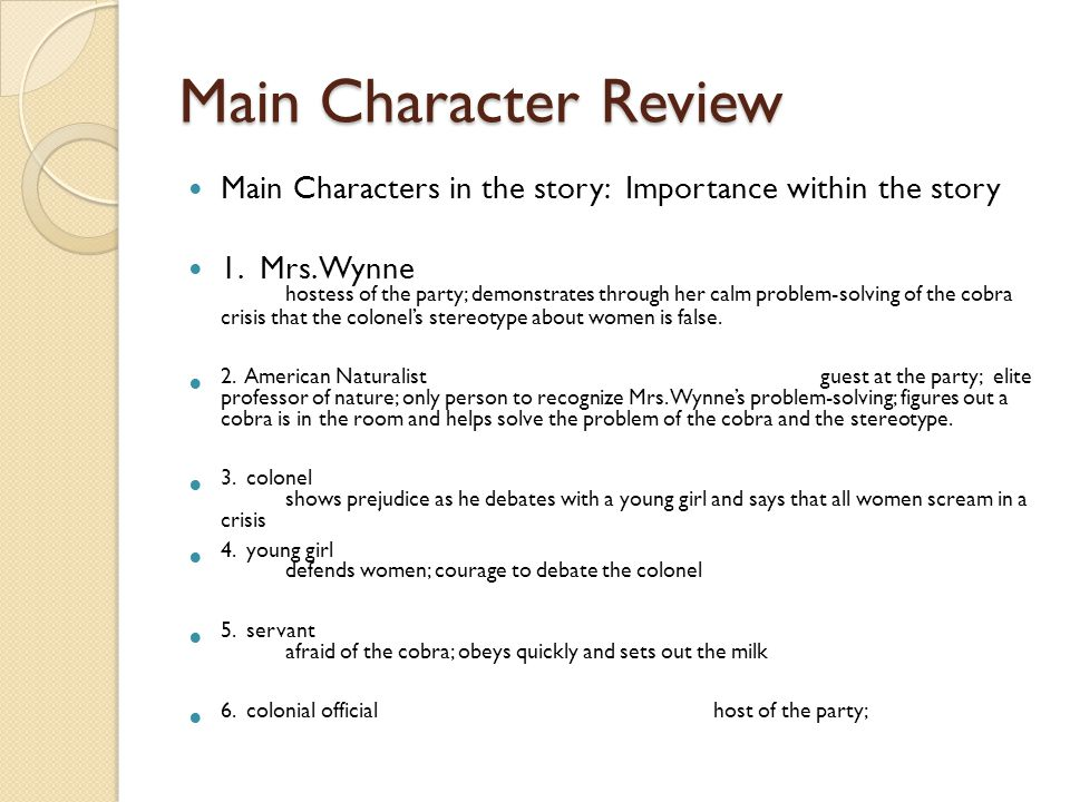 Main Character Review Main Characters in the story: Importance within the story.