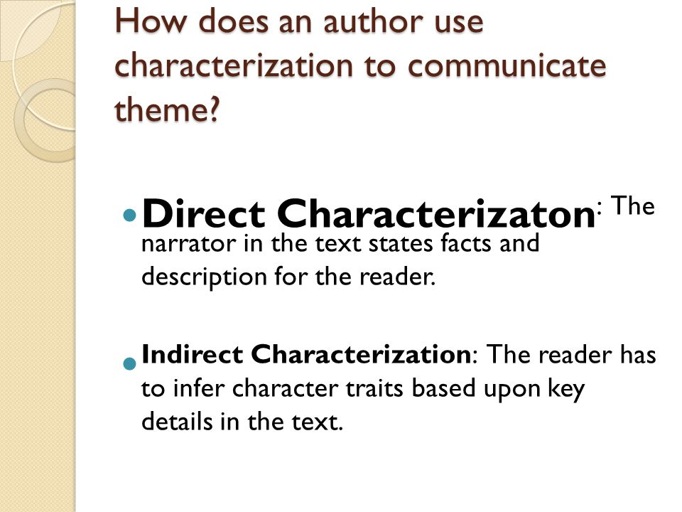 How does an author use characterization to communicate theme