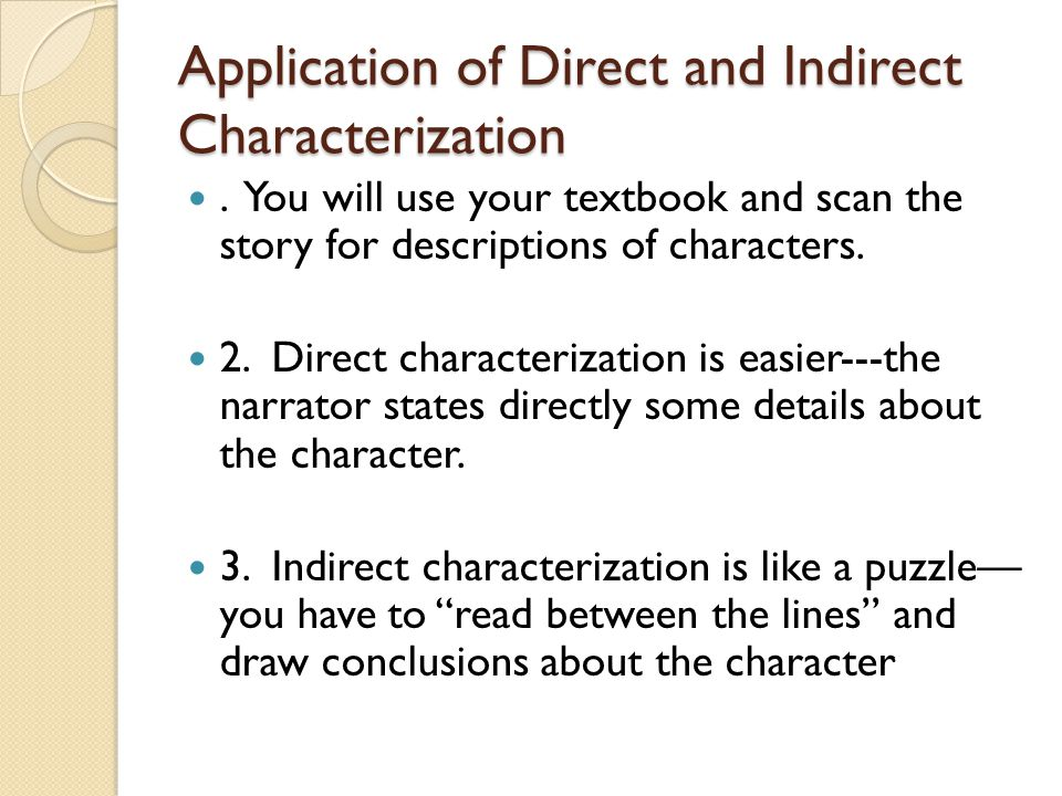 Application of Direct and Indirect Characterization