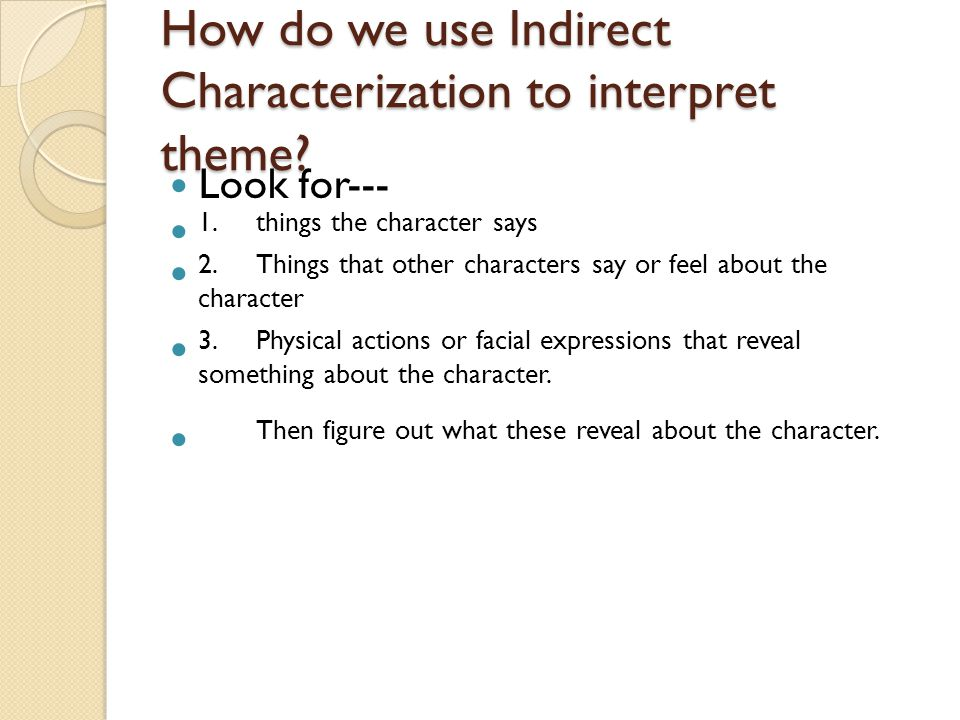 How do we use Indirect Characterization to interpret theme