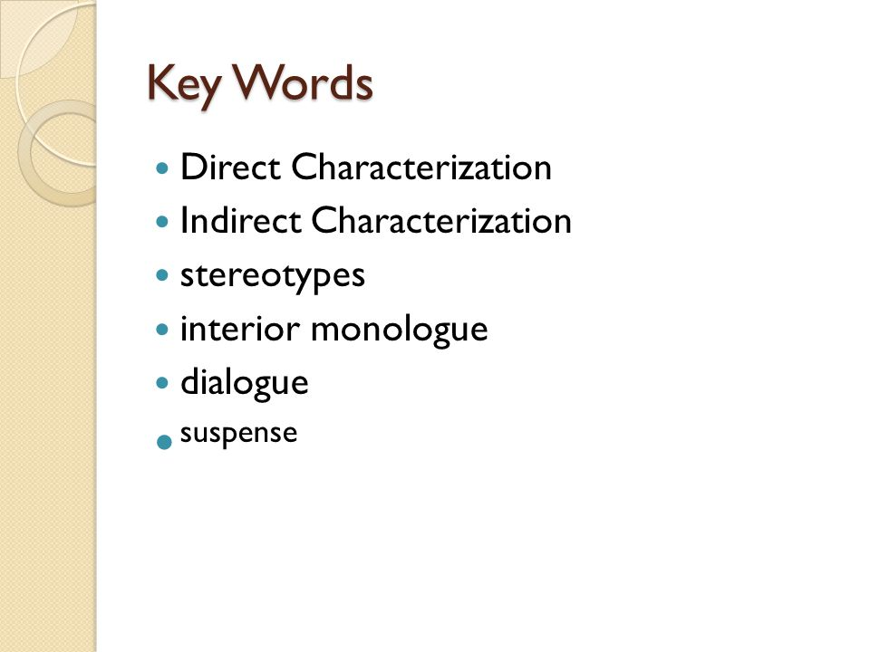 Key Words suspense Direct Characterization Indirect Characterization