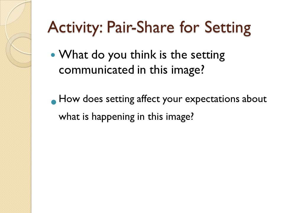 Activity: Pair-Share for Setting