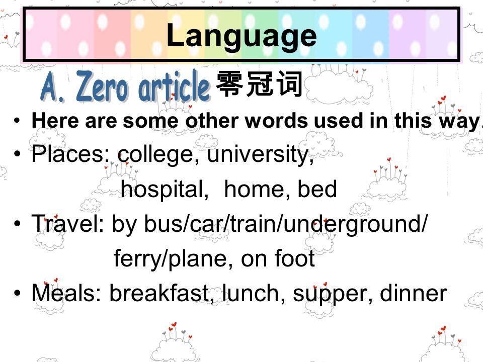 Language 零冠词 A. Zero article Places: college, university,
