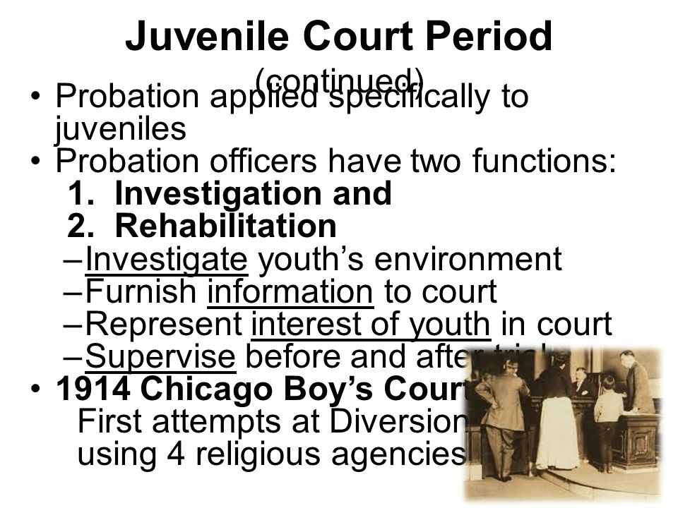 Juvenile Court Period (continued)