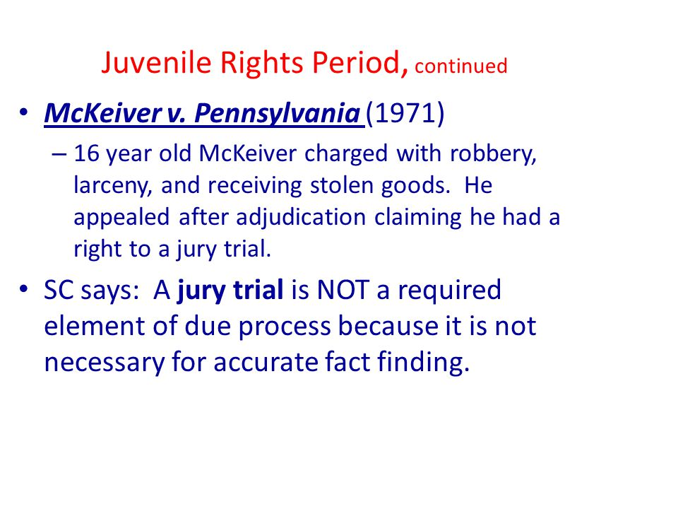 Juvenile Rights Period, continued