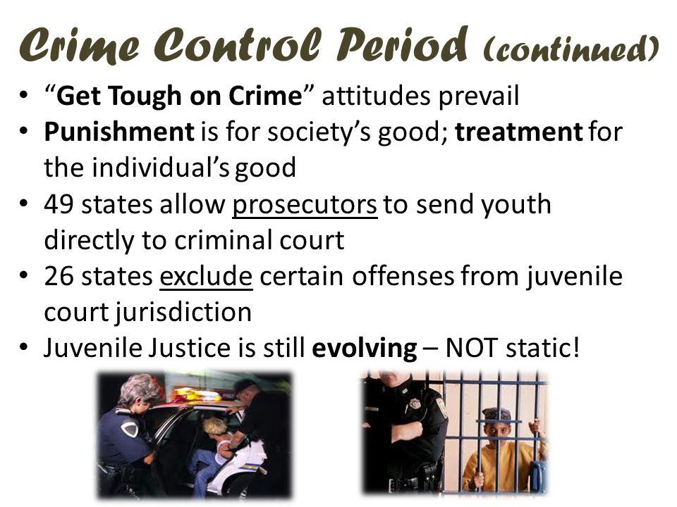 Crime Control Period (continued)