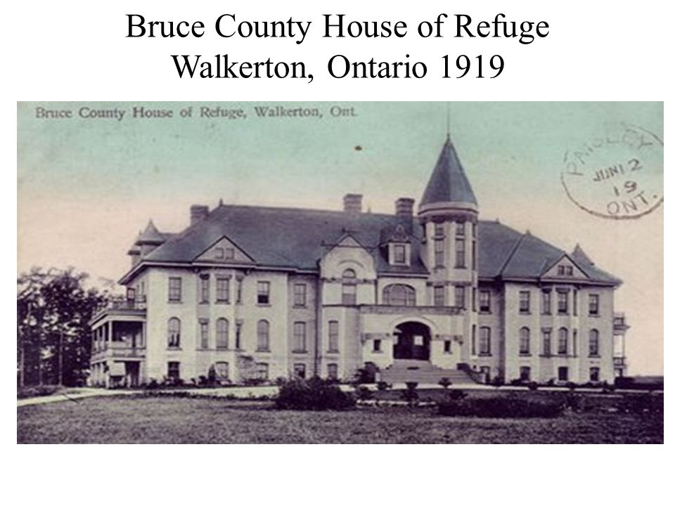 Bruce County House of Refuge Walkerton, Ontario 1919