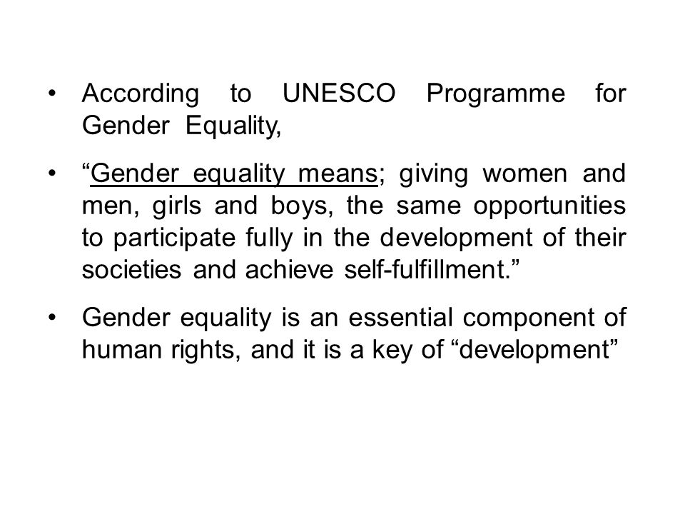 According to UNESCO Programme for Gender Equality,
