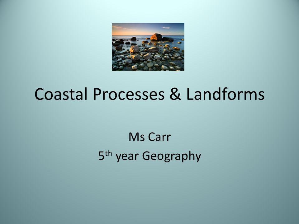 Coastal Processes & Landforms