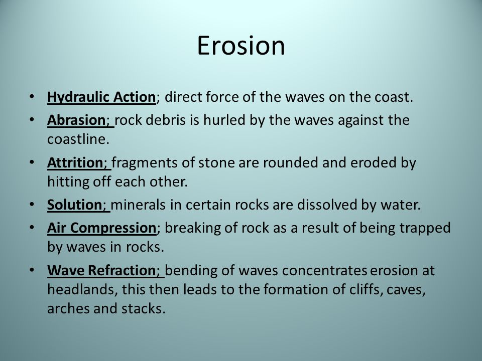 Erosion Hydraulic Action; direct force of the waves on the coast.