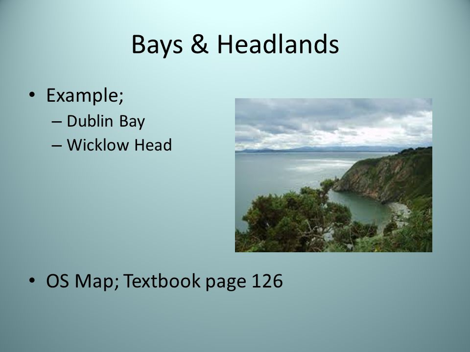 Bays & Headlands Example; OS Map; Textbook page 126 Dublin Bay