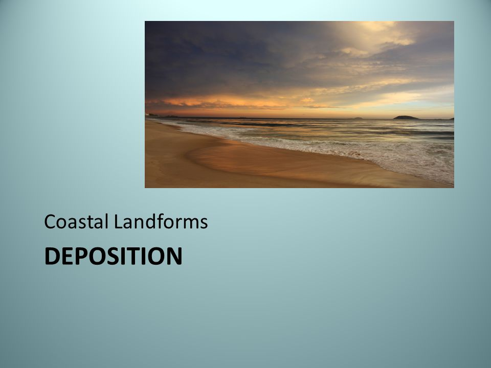 Coastal Landforms Deposition