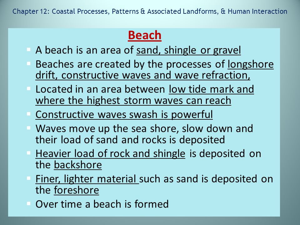 Beach A beach is an area of sand, shingle or gravel