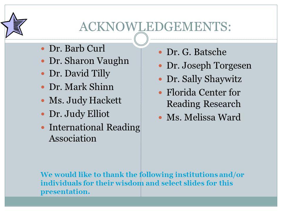 ACKNOWLEDGEMENTS: Dr. Barb Curl Dr. G. Batsche Dr. Sharon Vaughn