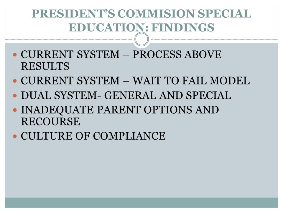 PRESIDENT'S COMMISION SPECIAL EDUCATION: FINDINGS