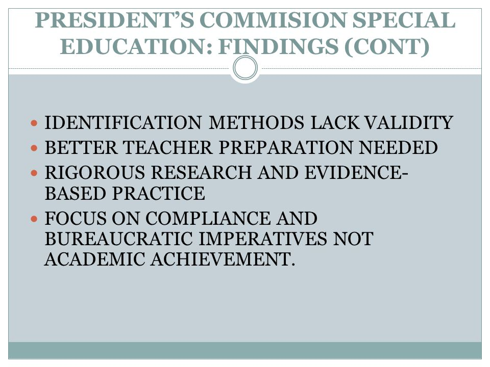 PRESIDENT'S COMMISION SPECIAL EDUCATION: FINDINGS (CONT)