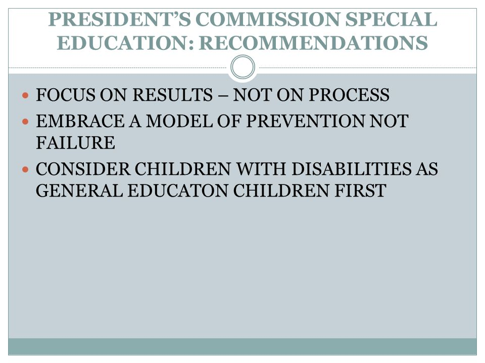 PRESIDENT'S COMMISSION SPECIAL EDUCATION: RECOMMENDATIONS
