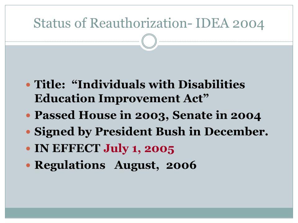 Status of Reauthorization- IDEA 2004