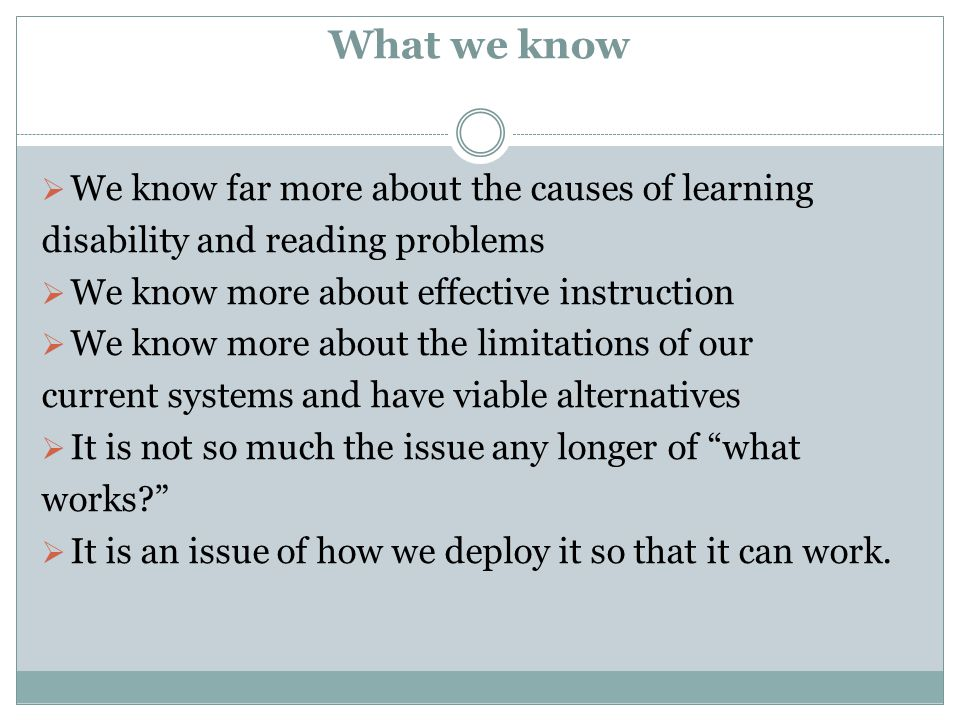 What we know We know far more about the causes of learning
