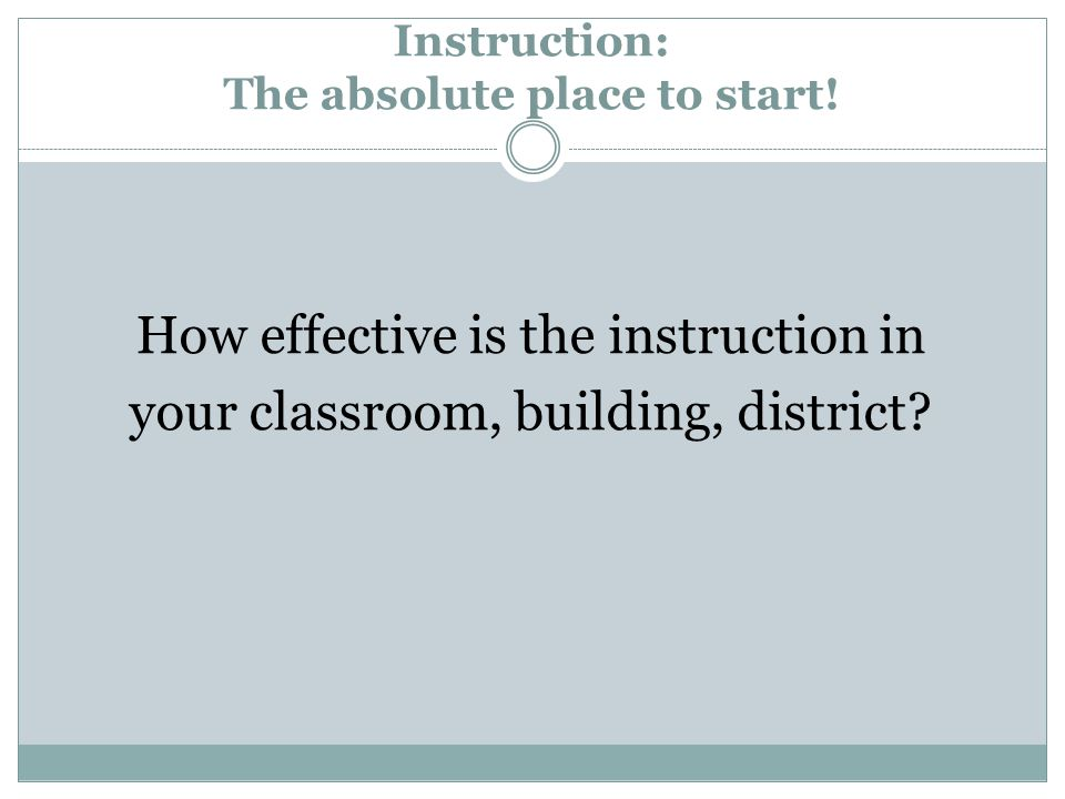 Instruction: The absolute place to start!