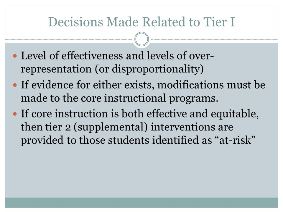 Decisions Made Related to Tier I