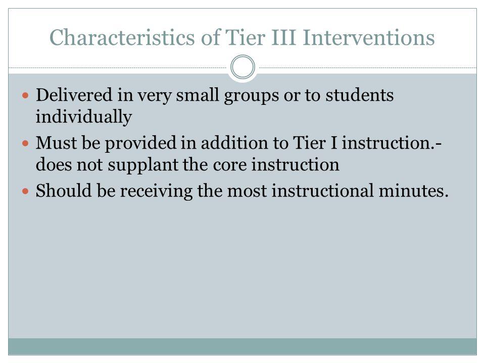 Characteristics of Tier III Interventions