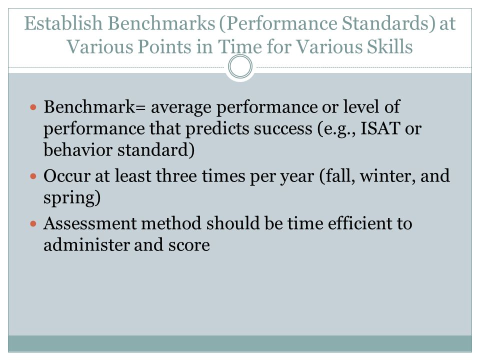 Establish Benchmarks (Performance Standards) at Various Points in Time for Various Skills