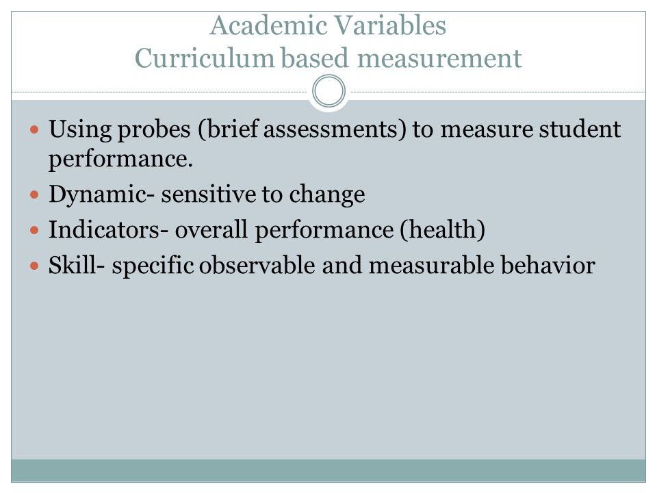 Academic Variables Curriculum based measurement