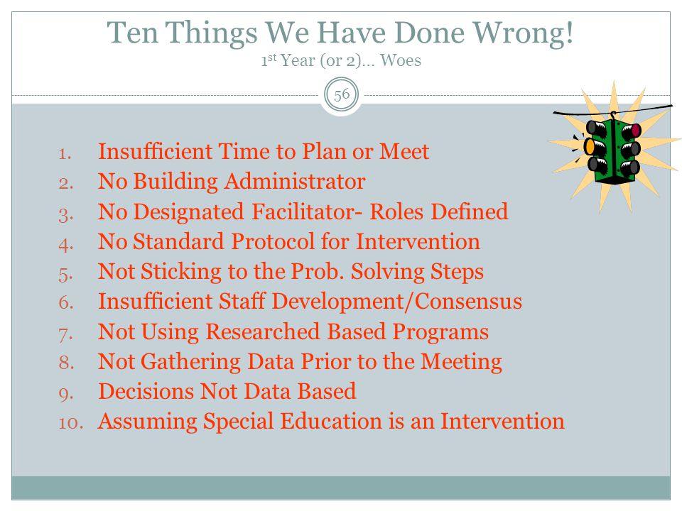 Ten Things We Have Done Wrong! 1st Year (or 2)… Woes