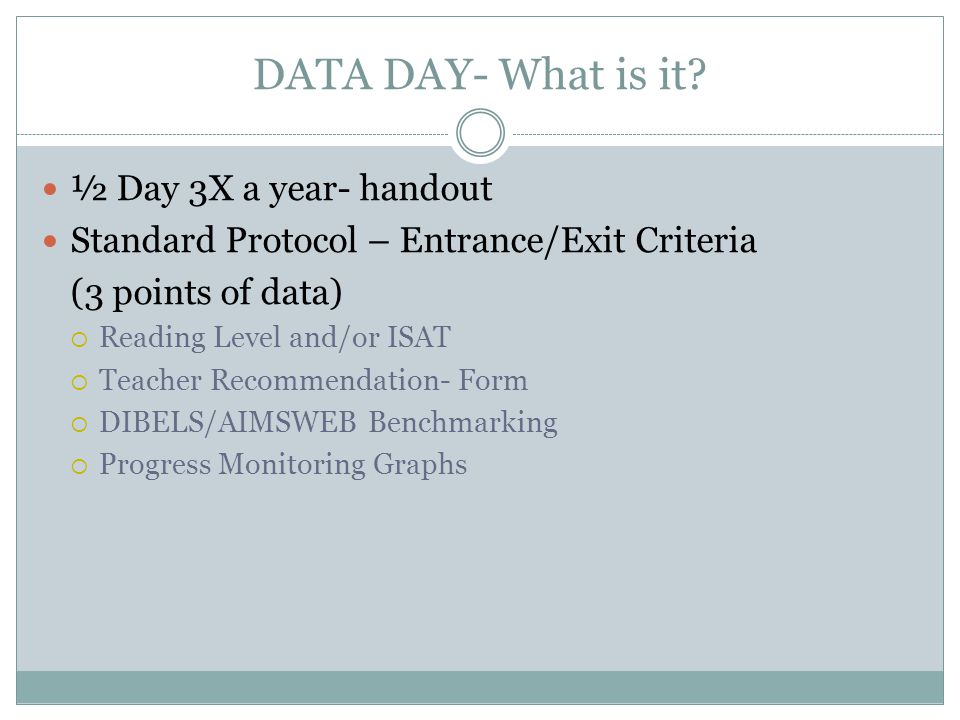 DATA DAY- What is it ½ Day 3X a year- handout