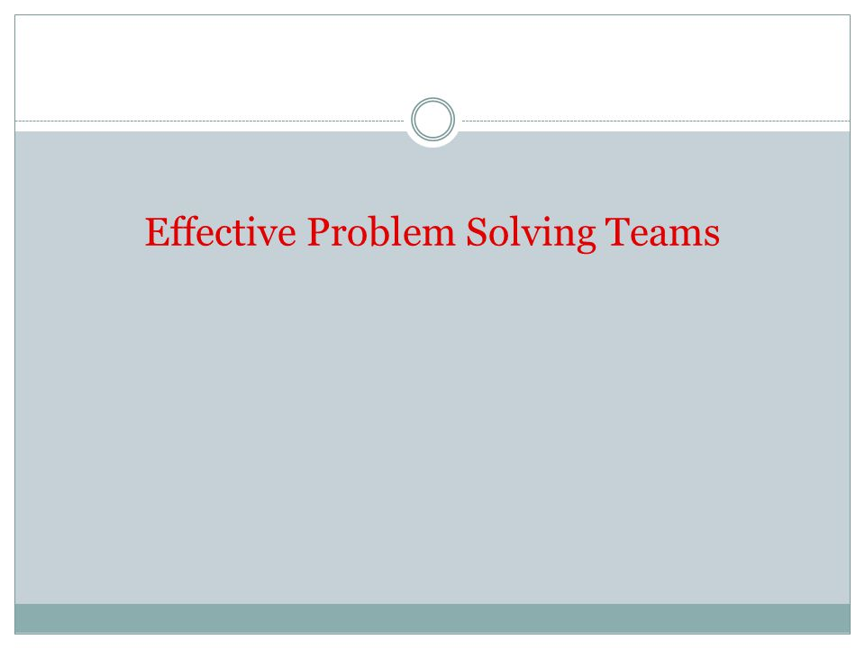Effective Problem Solving Teams