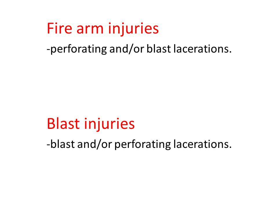 Fire arm injuries Blast injuries