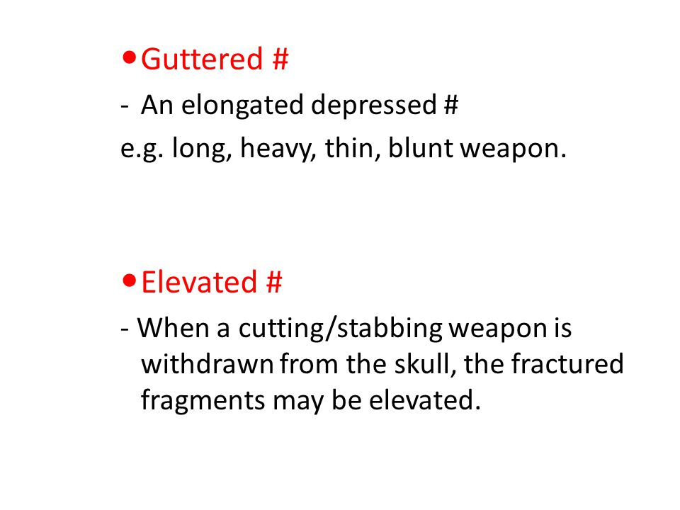 Guttered # Elevated # An elongated depressed #