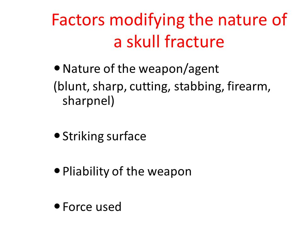Factors modifying the nature of a skull fracture