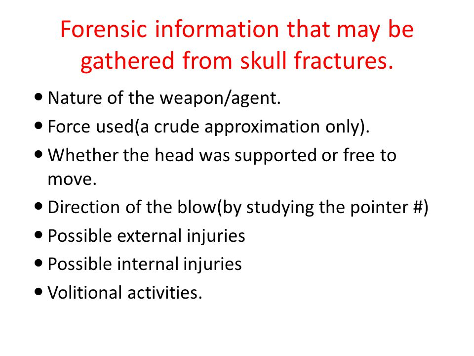 Forensic information that may be gathered from skull fractures.