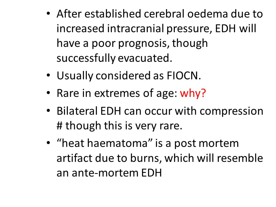 After established cerebral oedema due to increased intracranial pressure, EDH will have a poor prognosis, though successfully evacuated.
