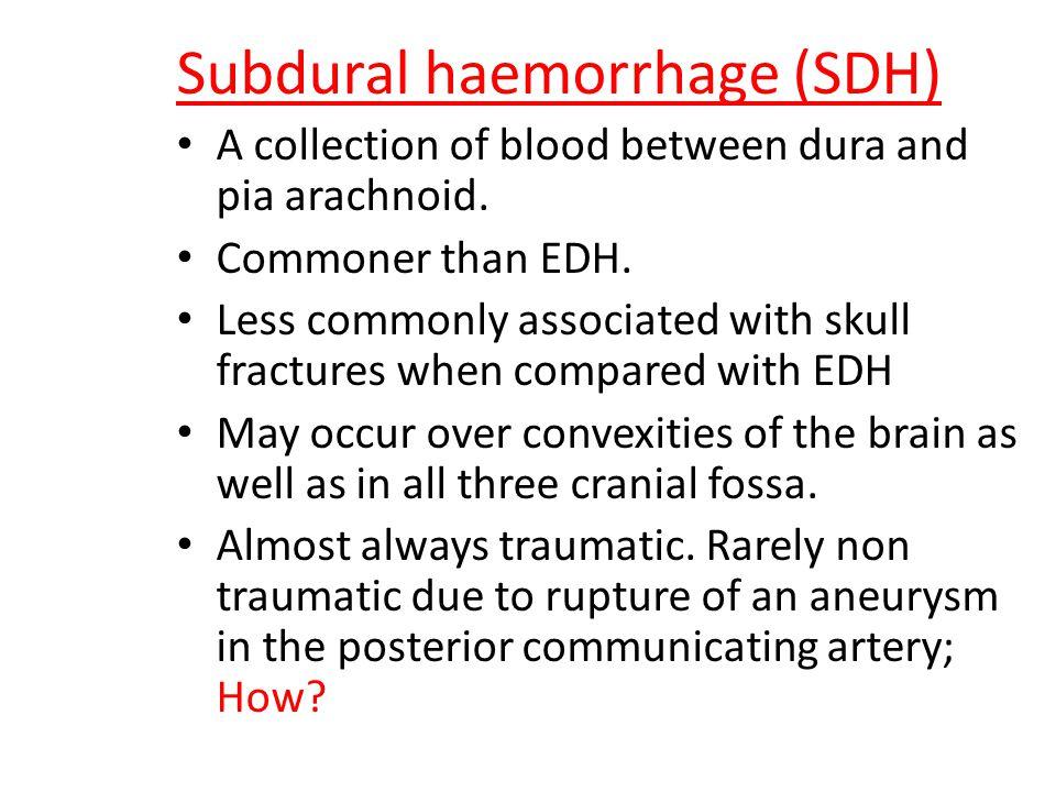 Subdural haemorrhage (SDH)