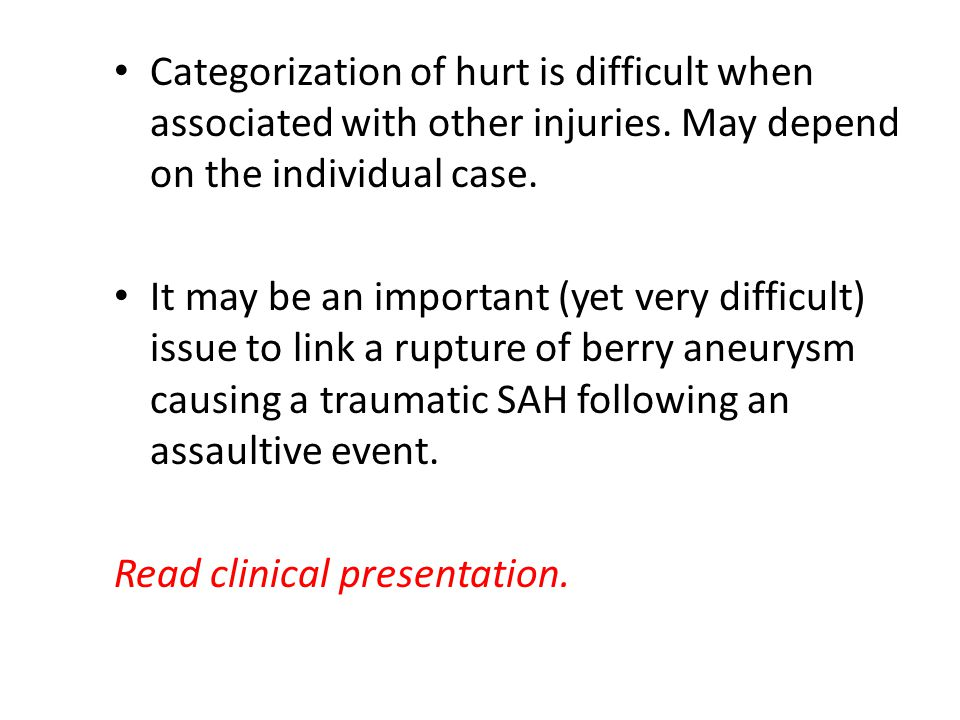 Categorization of hurt is difficult when associated with other injuries. May depend on the individual case.