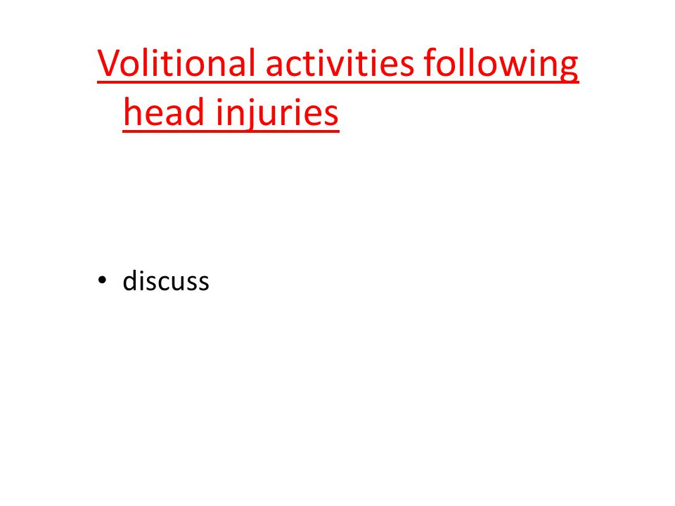 Volitional activities following head injuries