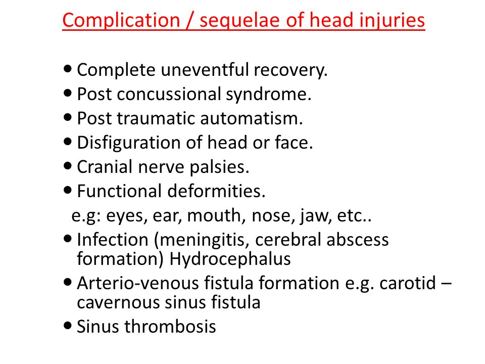Complication / sequelae of head injuries