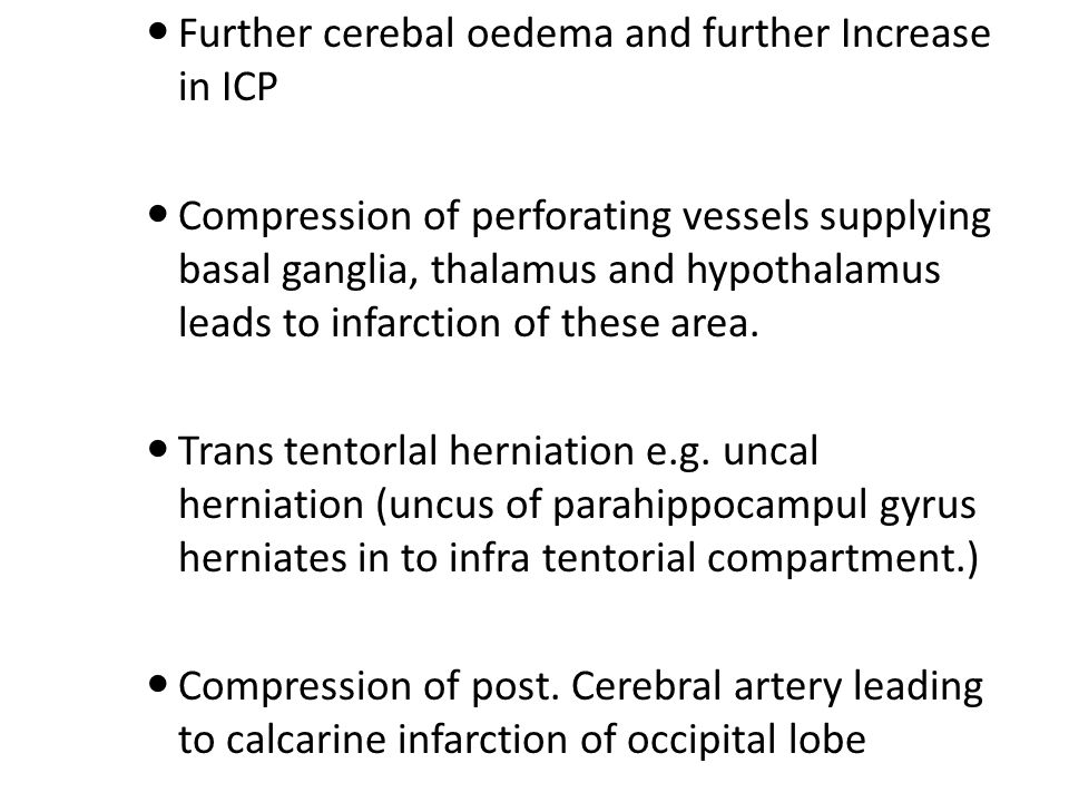Further cerebal oedema and further Increase in ICP